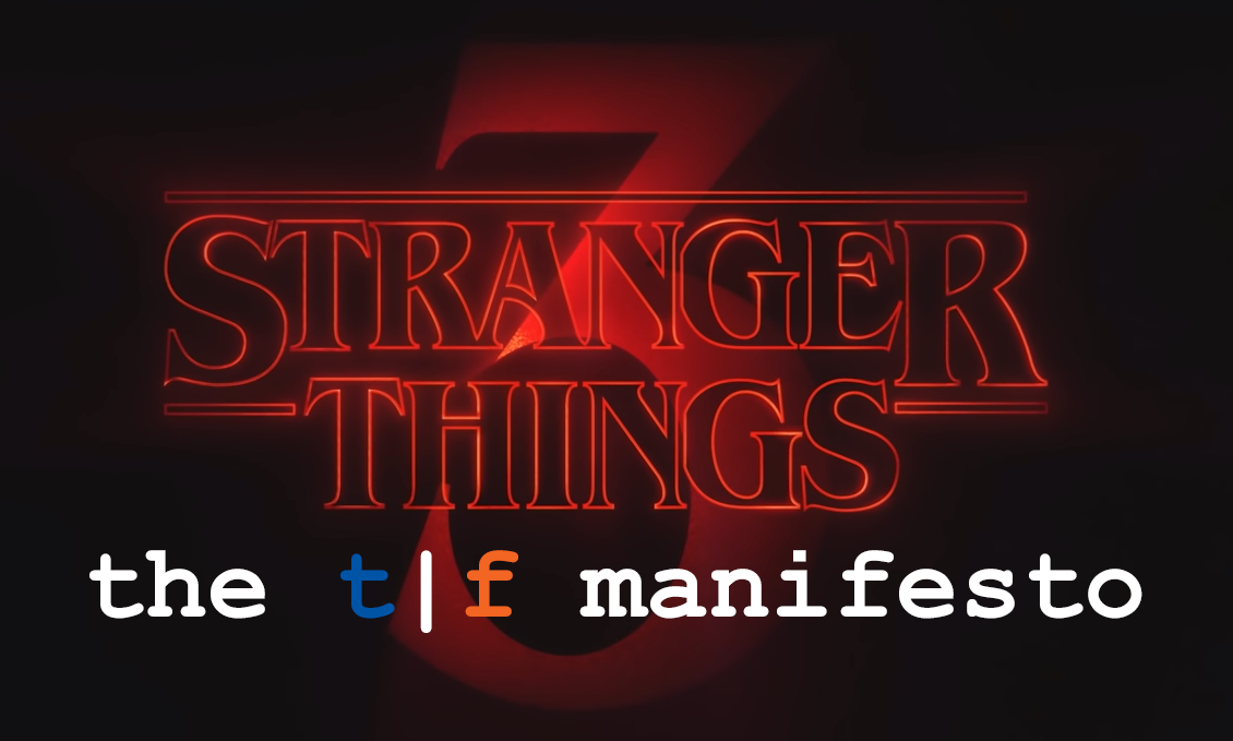 Technical Fowl's <i>Stranger Things</i> Season 3 Manifesto [HEAVY SPOILERS]